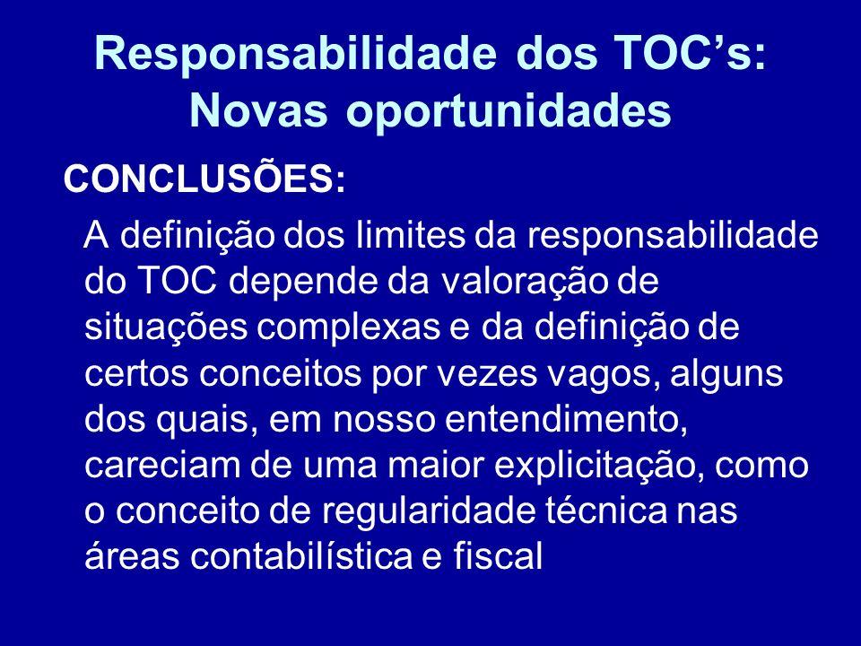 Responsabilidade dos TOCs: Novas oportunidades CONCLUSÕES: A definição dos limites da responsabilidade do TOC depende da valoração de situações comple