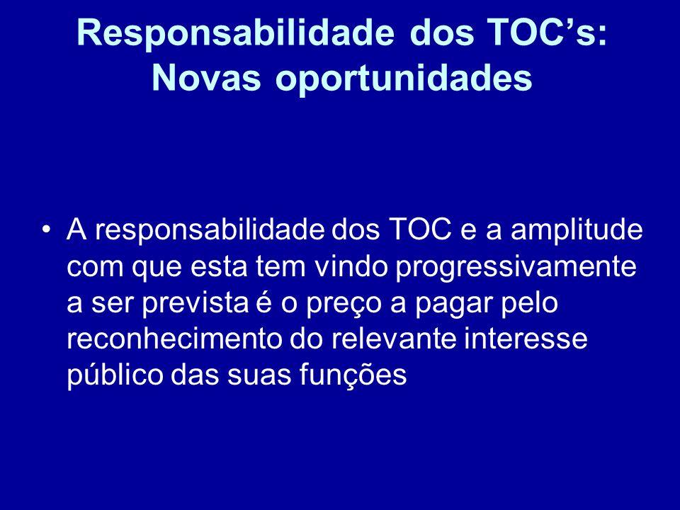 Responsabilidade dos TOCs: Novas oportunidades Para levar por diante as suas funções, é atribuído aos TOCs um conjunto direitos e deveres, previstos no Estatuto, no Código Deontológico e na legislação fiscal