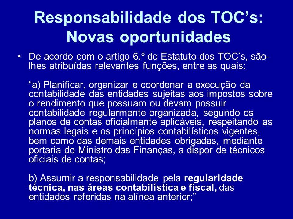 Responsabilidade dos TOCs: Novas oportunidades Artigo 58º dos Estatutos: os TOCs devem participar ao Ministério Público, através da Câmara, os factos, detectados no exercício das respectivas funções de interesse público, que constituam crimes públicos