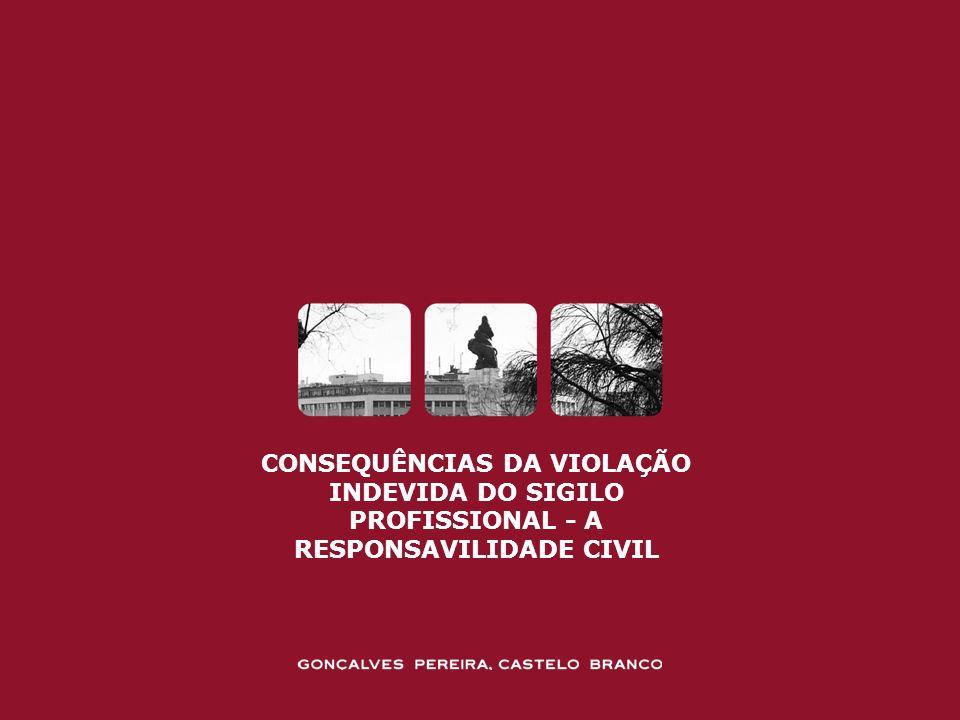 CONSEQUÊNCIAS DA VIOLAÇÃO INDEVIDA DO SIGILO PROFISSIONAL - A RESPONSAVILIDADE CIVIL