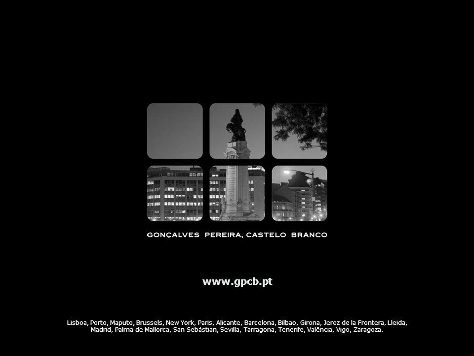 www.gpcb.pt Lisboa, Porto, Maputo, Brussels, New York, Paris, Alicante, Barcelona, Bilbao, Girona, Jerez de la Frontera, Lleida, Madrid, Palma de Mall