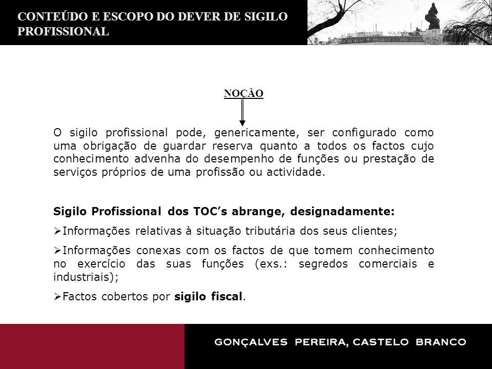 CONTEÚDO E ESCOPO DO DEVER DE SIGILO PROFISSIONAL NOÇÃO O sigilo profissional pode, genericamente, ser configurado como uma obrigação de guardar reser