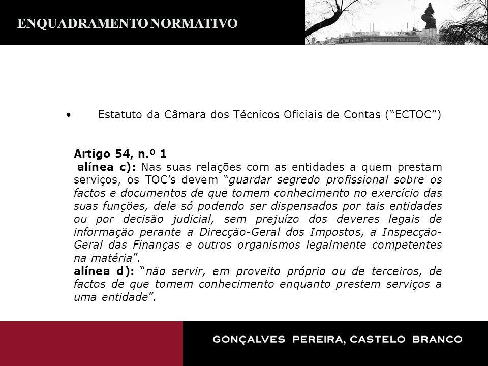 Estatuto da Câmara dos Técnicos Oficiais de Contas (ECTOC) Artigo 54, n.º 1 alínea c): Nas suas relações com as entidades a quem prestam serviços, os
