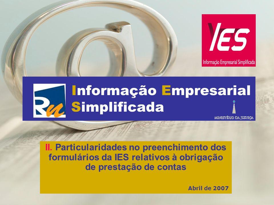 Informação Empresarial Simplificada II. Particularidades no preenchimento dos formulários da IES relativos à obrigação de prestação de contas Abril de