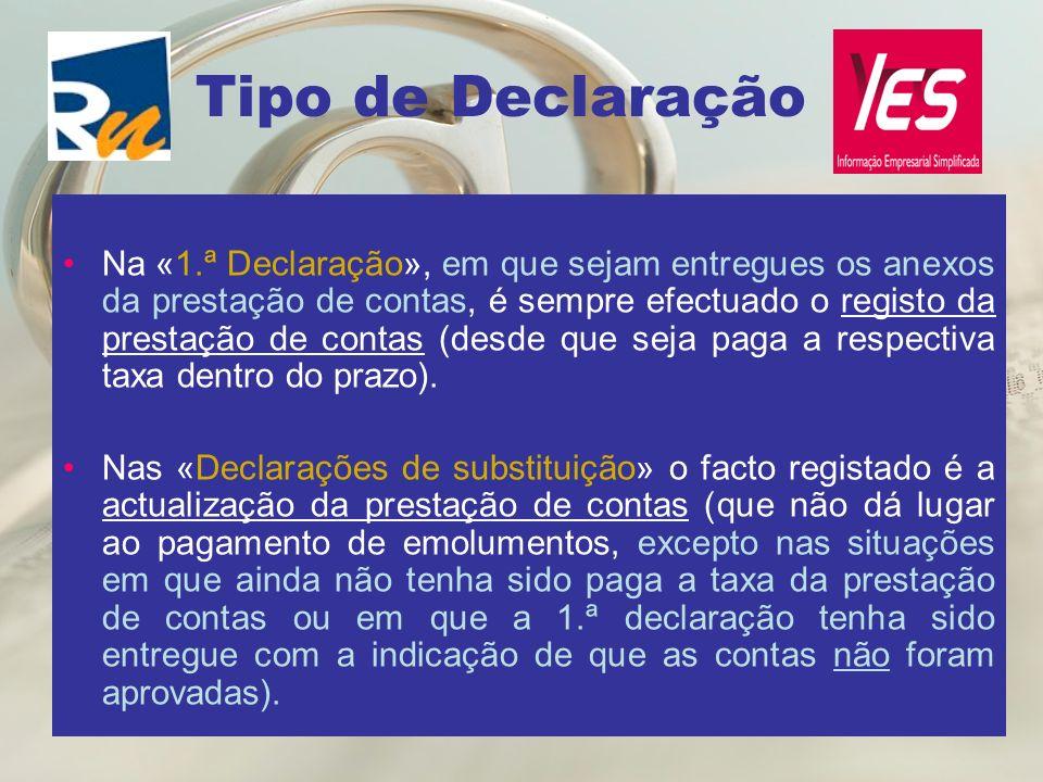 Na «1.ª Declaração», em que sejam entregues os anexos da prestação de contas, é sempre efectuado o registo da prestação de contas (desde que seja paga