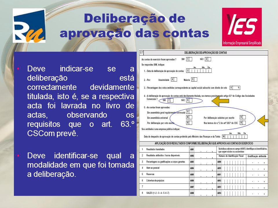 Deliberação de aprovação das contas Deve indicar-se se a deliberação está correctamente devidamente titulada, isto é, se a respectiva acta foi lavrada