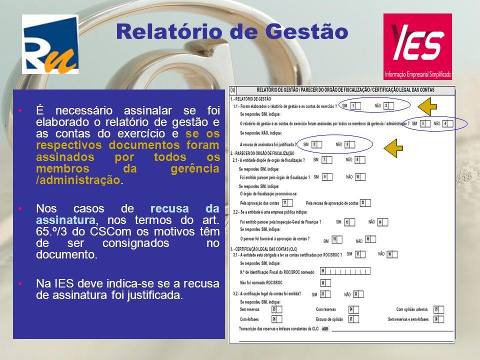 Relatório de Gestão É necessário assinalar se foi elaborado o relatório de gestão e as contas do exercício e se os respectivos documentos foram assina