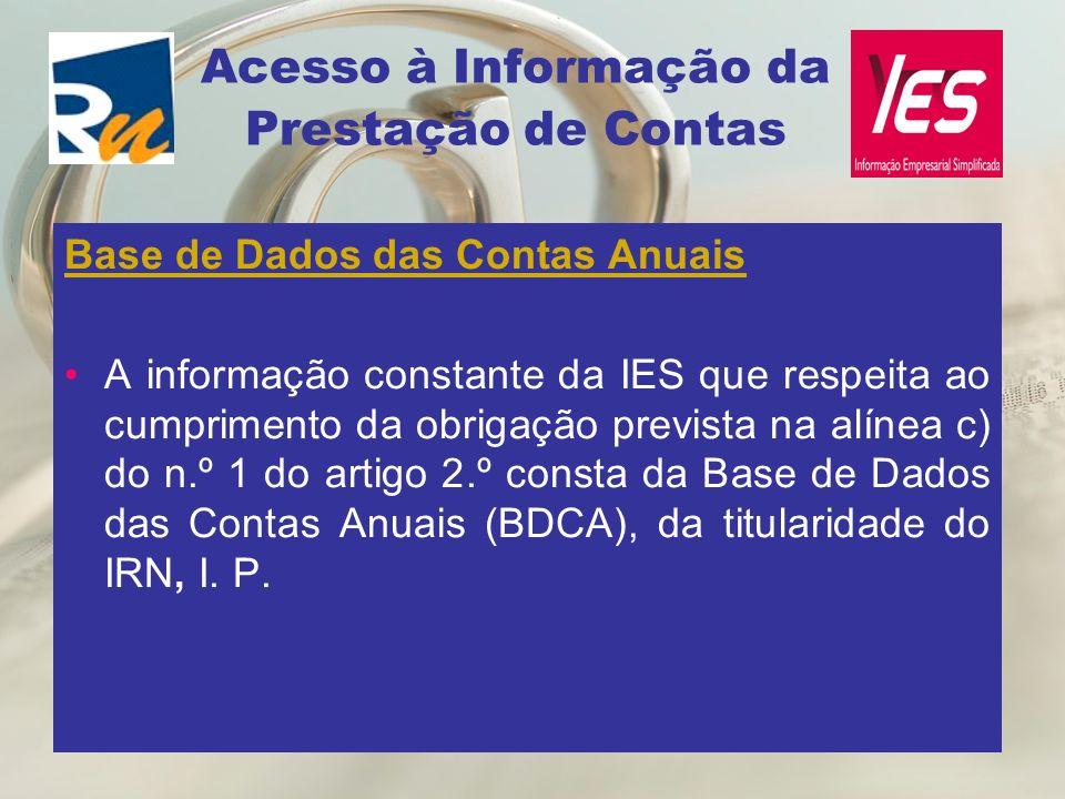 Base de Dados das Contas Anuais A informação constante da IES que respeita ao cumprimento da obrigação prevista na alínea c) do n.º 1 do artigo 2.º co