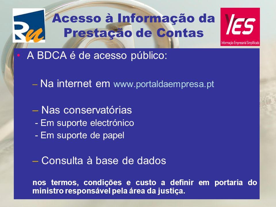 A BDCA é de acesso público: – Na internet em www.portaldaempresa.pt – Nas conservatórias - Em suporte electrónico - Em suporte de papel – Consulta à b
