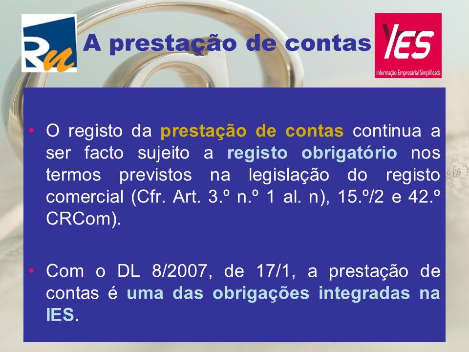 A prestação de contas O registo da prestação de contas continua a ser facto sujeito a registo obrigatório nos termos previstos na legislação do regist
