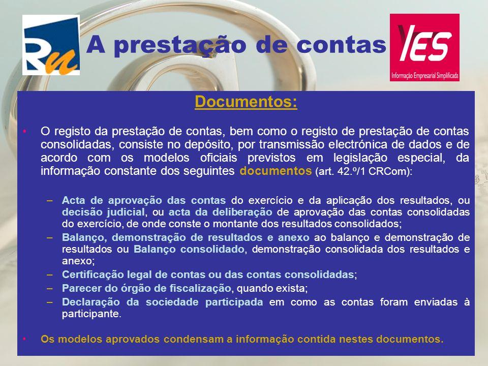 A prestação de contas Documentos: O registo da prestação de contas, bem como o registo de prestação de contas consolidadas, consiste no depósito, por