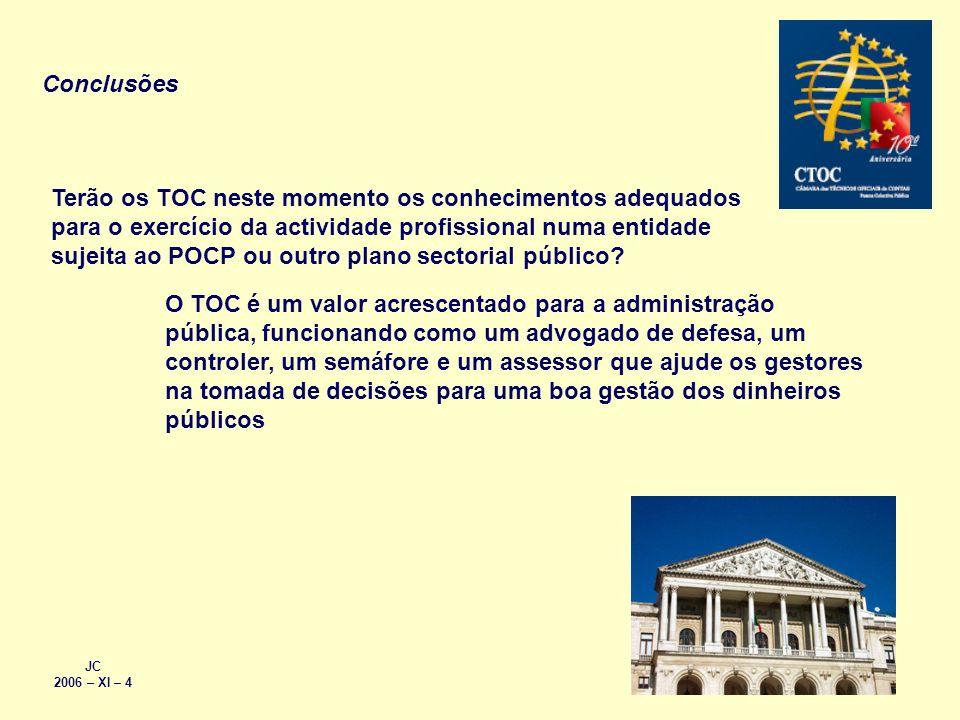 JC 2006 – XI – 4 Conclusões Terão os TOC neste momento os conhecimentos adequados para o exercício da actividade profissional numa entidade sujeita ao