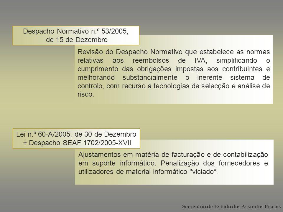 Lei n.º 60-A/2005, de 30 de Dezembro + Despacho SEAF 1702/2005-XVII Ajustamentos em matéria de facturação e de contabilização em suporte informático.