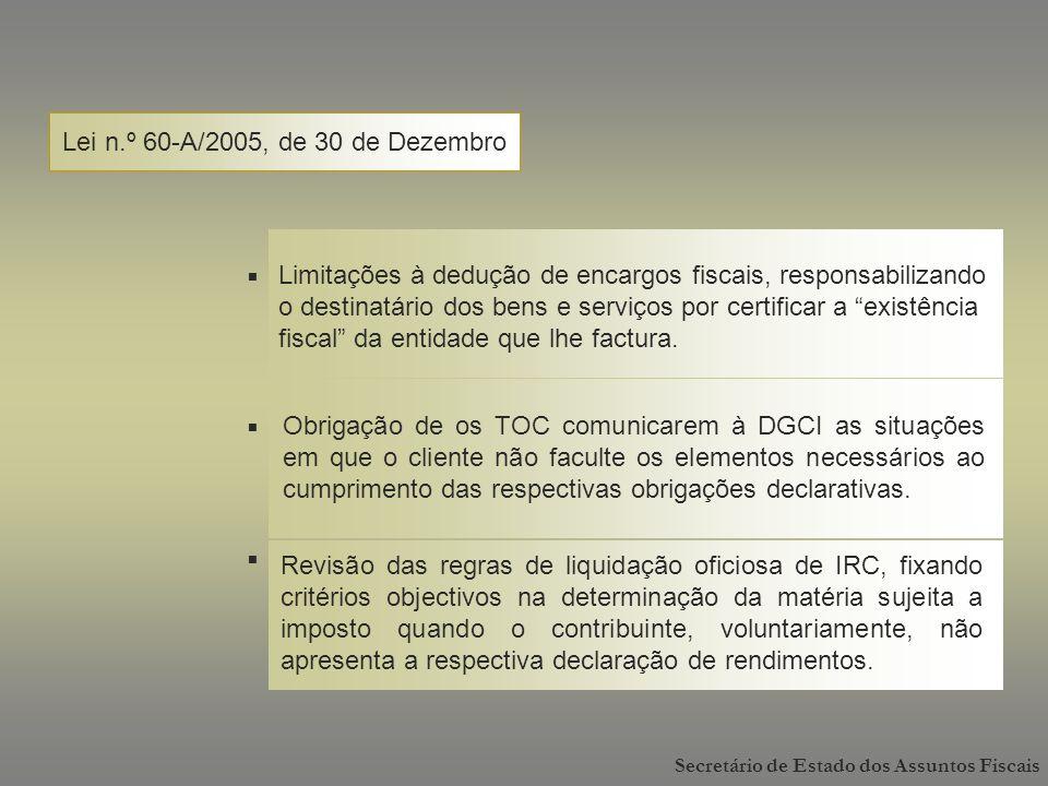 Secretário de Estado dos Assuntos Fiscais Obrigação de os TOC comunicarem à DGCI as situações em que o cliente não faculte os elementos necessários ao cumprimento das respectivas obrigações declarativas.