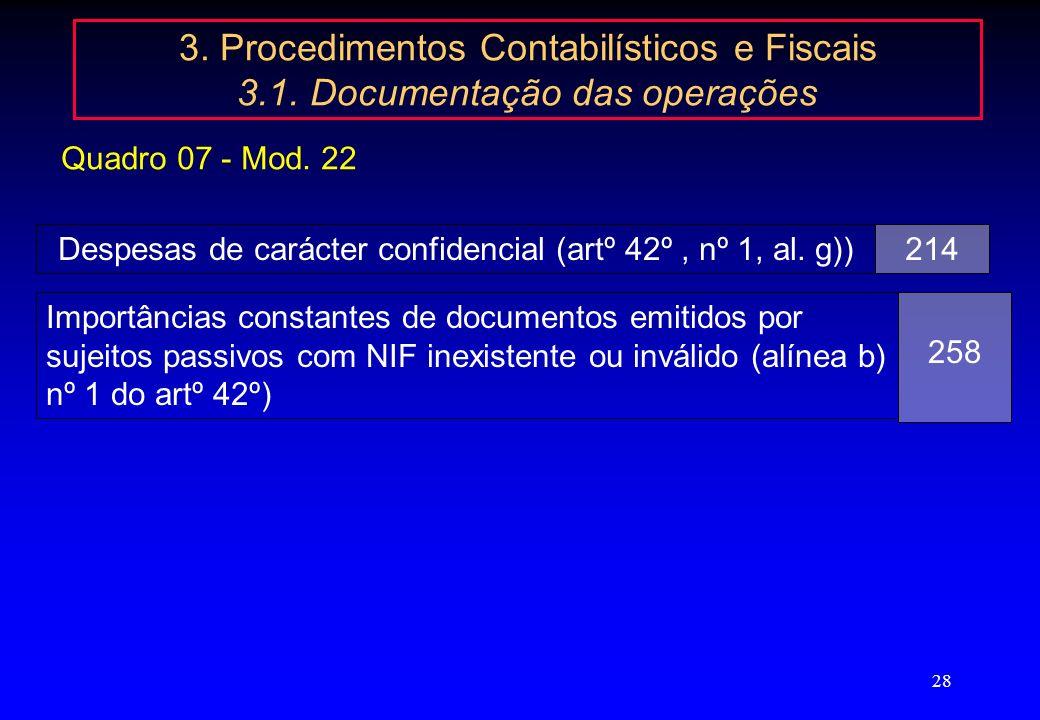 27 3. Procedimentos Contabilísticos e Fiscais 3.1. Documentação das operações Todos os lançamentos devem estar apoiados em documentos justificativos,