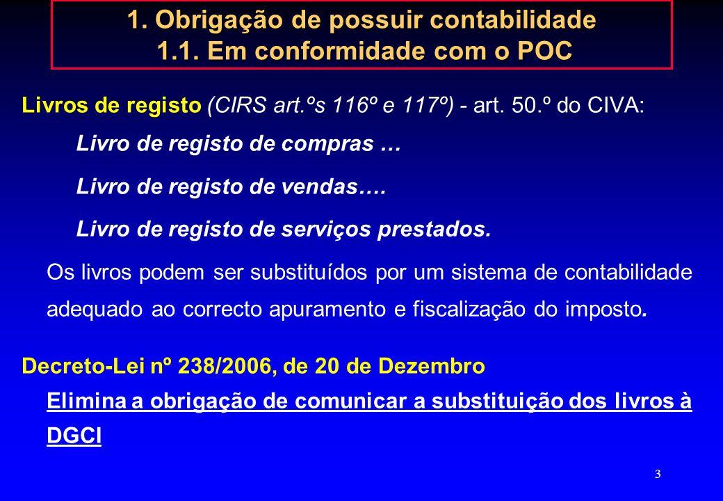 2 1. Obrigação de possuir contabilidade 1.1. Em conformidade com o POC