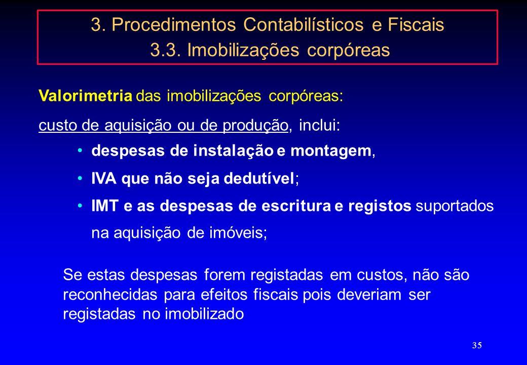 34 3. Procedimentos Contabilísticos e Fiscais 3.2. Variações patrimoniais Artigo 24.º - Variações patrimoniais negativas 3) Gratificações, a título de