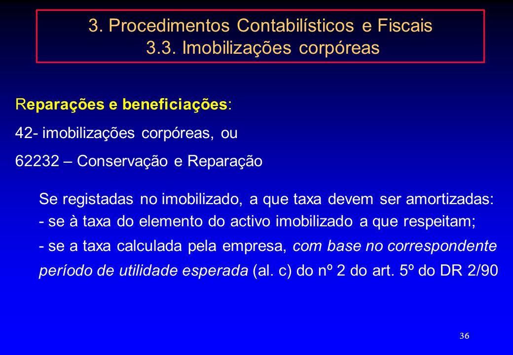 35 3. Procedimentos Contabilísticos e Fiscais 3.3. Imobilizações corpóreas Valorimetria das imobilizações corpóreas: custo de aquisição ou de produção