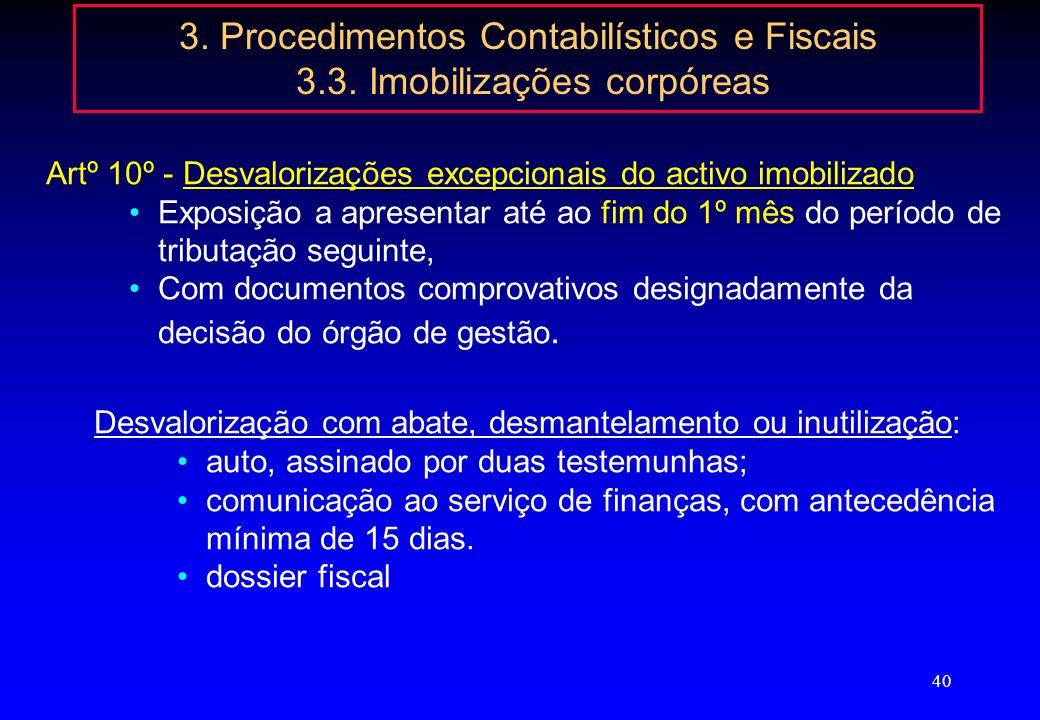 39 3. Procedimentos Contabilísticos e Fiscais 3.3. Imobilizações corpóreas 66 – Amortizações e ajustamentos do exercício 1 - Não são aceites como cust