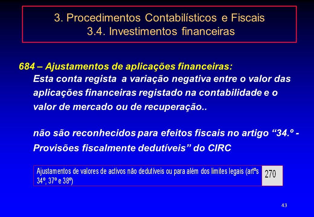42 3. Procedimentos Contabilísticos e Fiscais 3.4. Investimentos financeiras