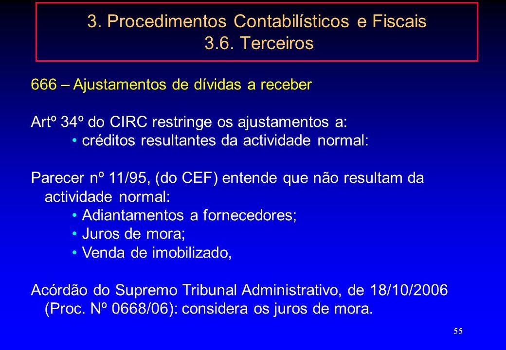 54 3. Procedimentos Contabilísticos e Fiscais 3.6. Terceiros Saldos em moeda estrangeira são actualizados com base no câmbio à data do balanço diferen