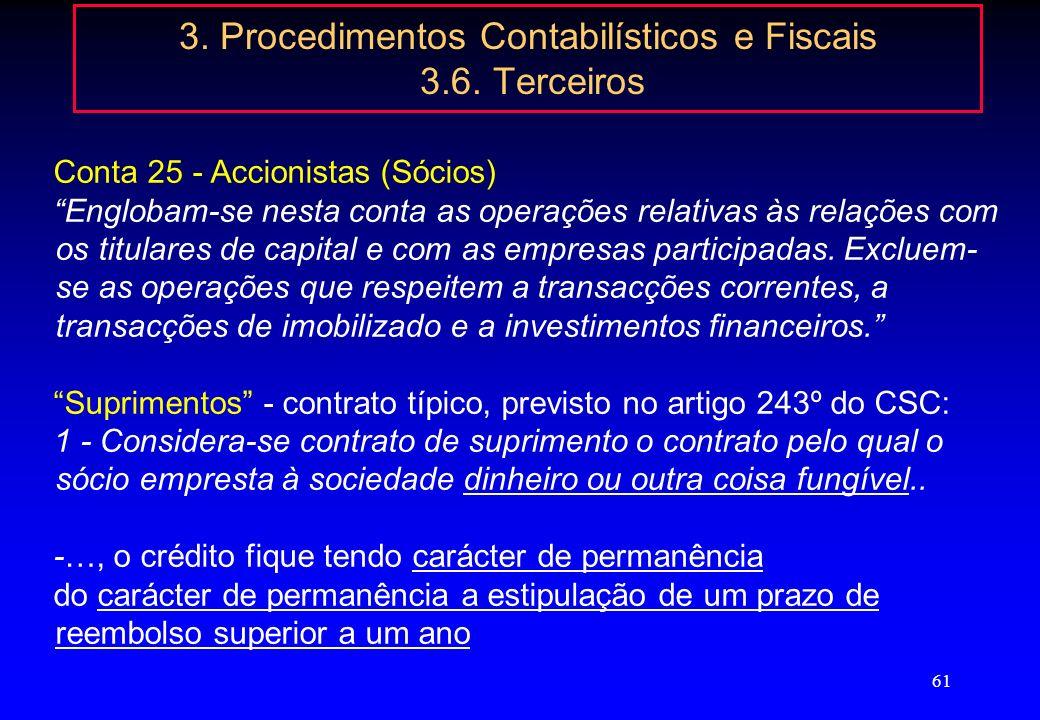60 3. Procedimentos Contabilísticos e Fiscais 3.6. Terceiros Operações com entidades relacionadas: (Artº 58º CIRC) Dossier de documentação dos preços