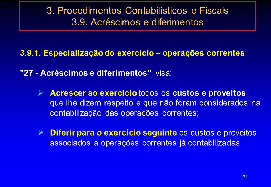 70 3. Procedimentos Contabilísticos e Fiscais 3.8. Disponibilidades Contas bancárias exclusivamente afectas à actividade empresarial - Artigo 63.º-C (