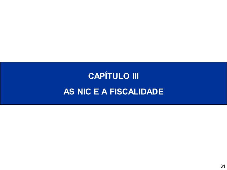 31 CAPÍTULO III AS NIC E A FISCALIDADE