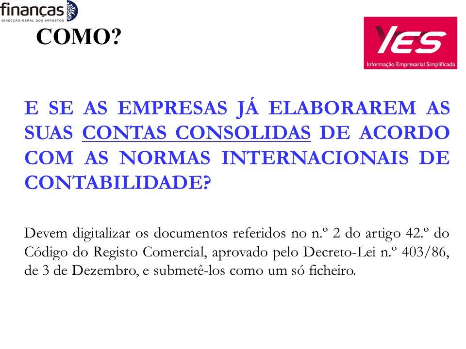 E SE AS EMPRESAS JÁ ELABORAREM AS SUAS CONTAS CONSOLIDAS DE ACORDO COM AS NORMAS INTERNACIONAIS DE CONTABILIDADE.