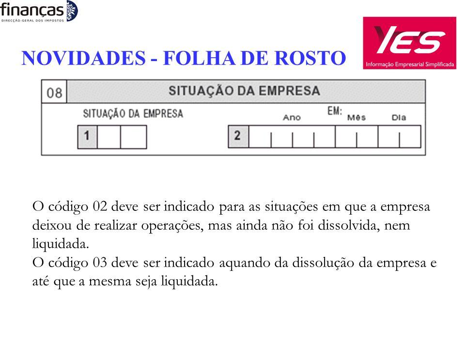 NOVIDADES - FOLHA DE ROSTO O código 02 deve ser indicado para as situações em que a empresa deixou de realizar operações, mas ainda não foi dissolvida, nem liquidada.