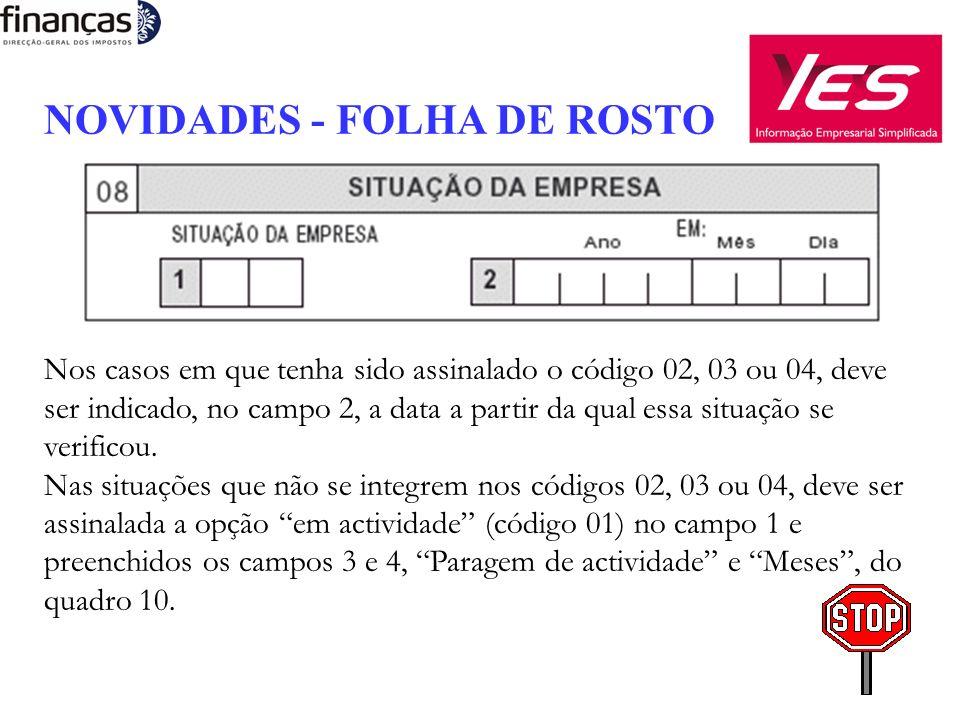 NOVIDADES - FOLHA DE ROSTO Nos casos em que tenha sido assinalado o código 02, 03 ou 04, deve ser indicado, no campo 2, a data a partir da qual essa situação se verificou.