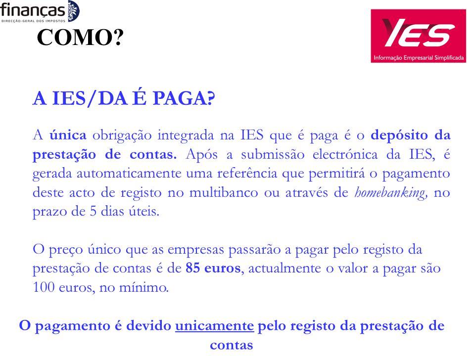 A IES/DA É PAGA. A única obrigação integrada na IES que é paga é o depósito da prestação de contas.