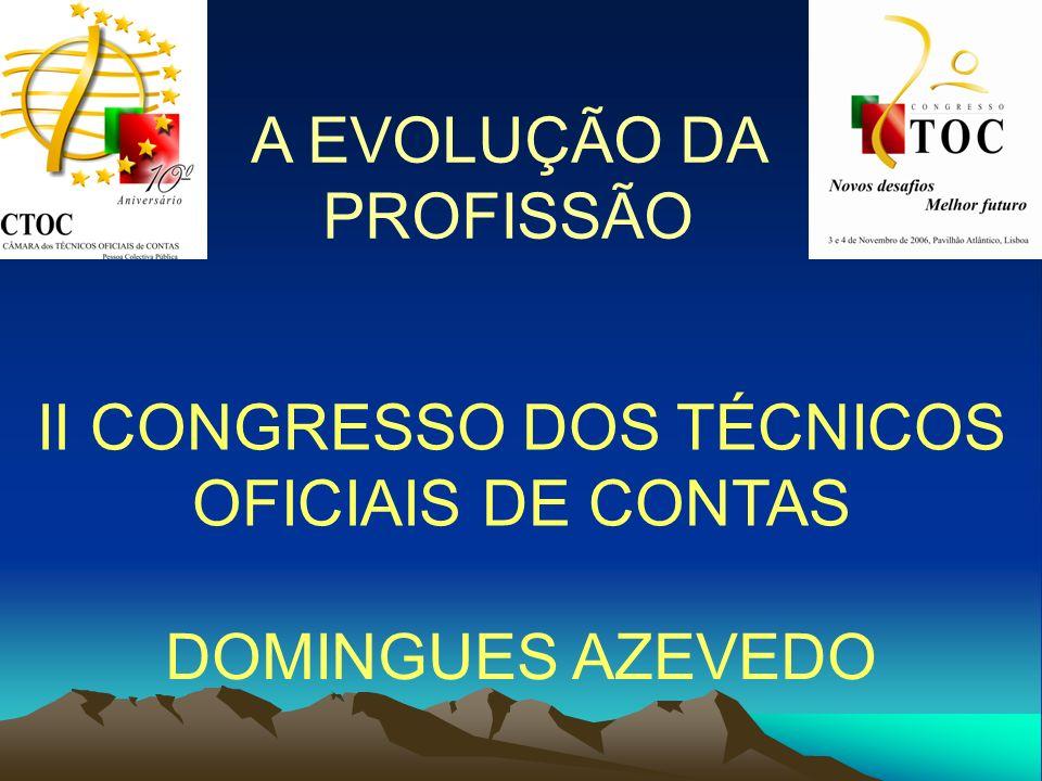 A EVOLUÇÃO DA PROFISSÃO II CONGRESSO DOS TÉCNICOS OFICIAIS DE CONTAS DOMINGUES AZEVEDO