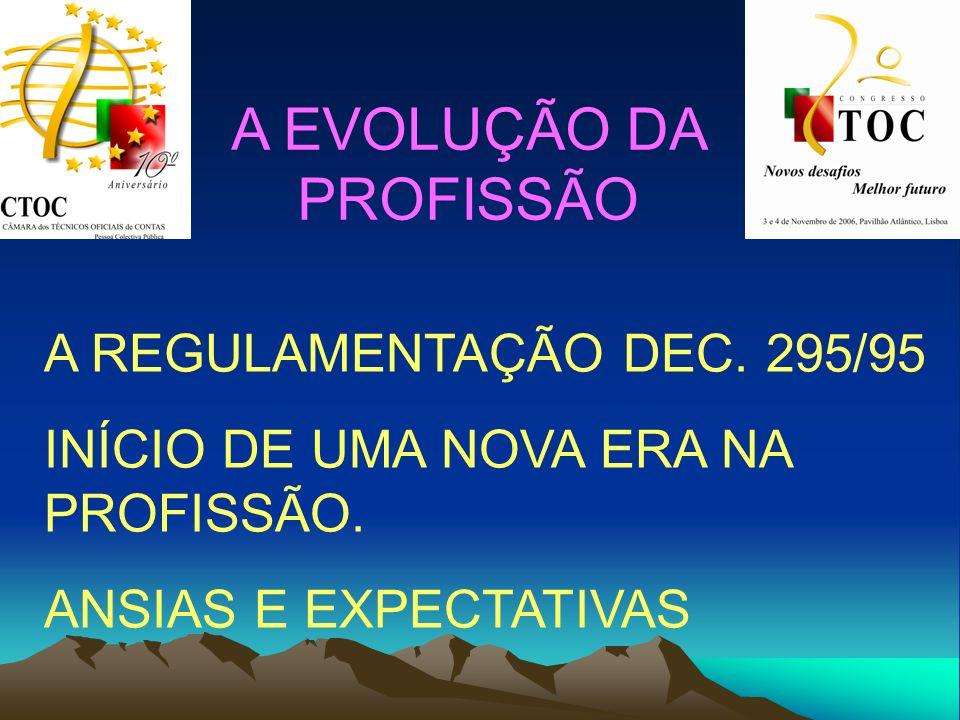 A EVOLUÇÃO DA PROFISSÃO A REGULAMENTAÇÃO DEC. 295/95 INÍCIO DE UMA NOVA ERA NA PROFISSÃO. ANSIAS E EXPECTATIVAS