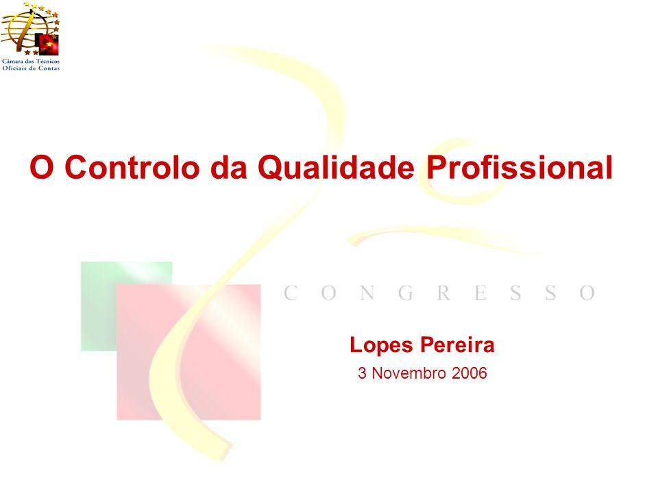 Lopes Pereira 3 Novembro 2006 1 O Controlo da Qualidade Profissional