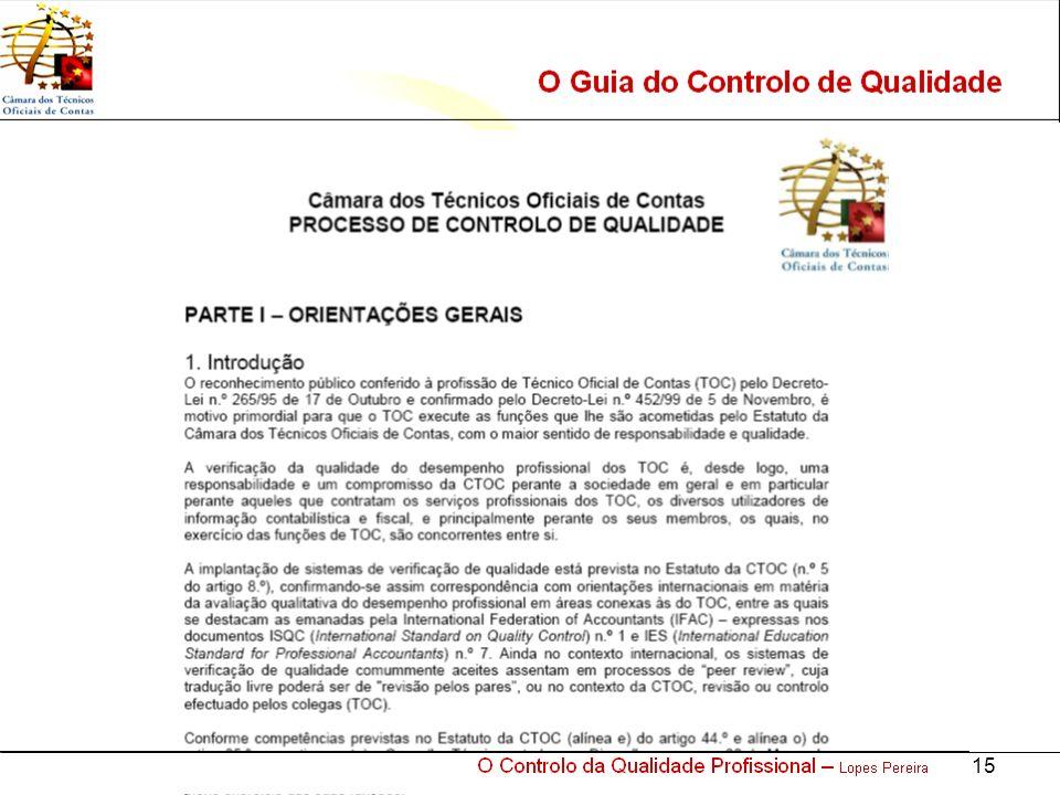 O Controlo da Qualidade Profissional – Lopes Pereira 15 O Guia do Controlo de Qualidade