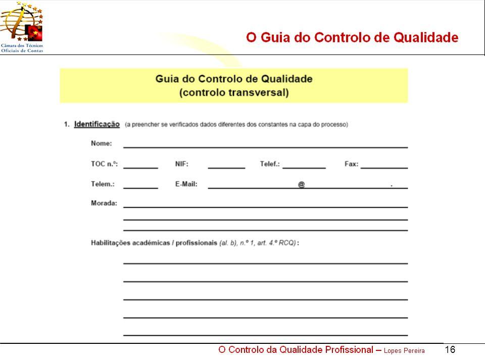 O Controlo da Qualidade Profissional – Lopes Pereira 16 O Guia do Controlo de Qualidade