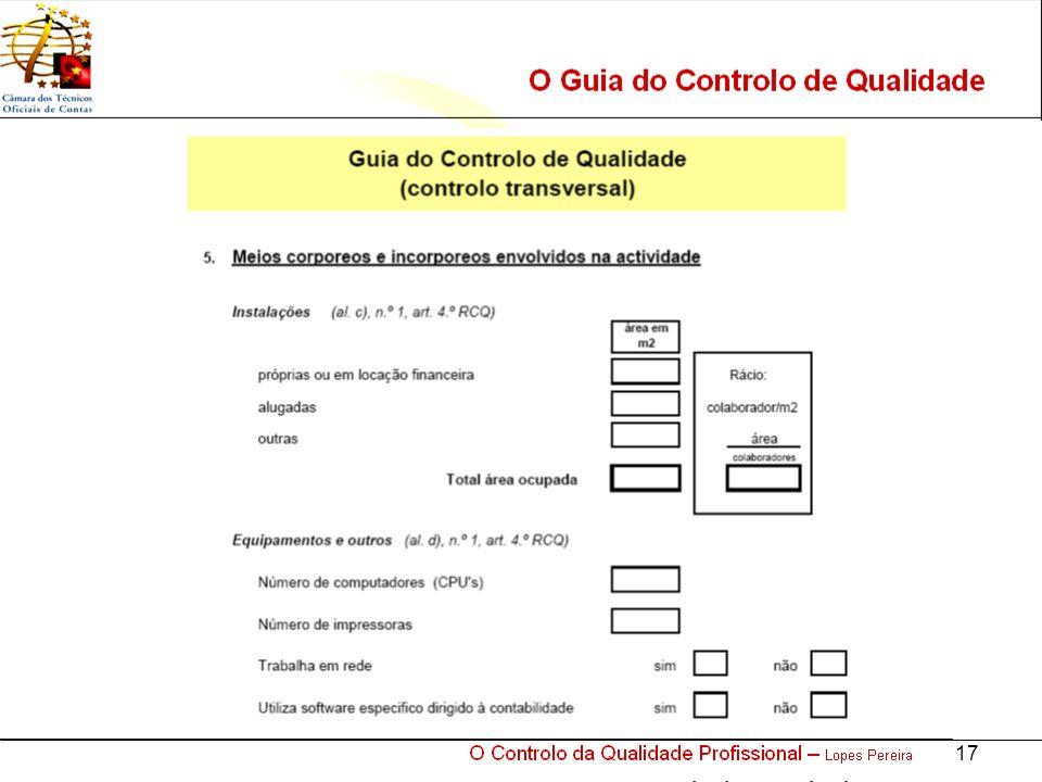 O Controlo da Qualidade Profissional – Lopes Pereira 17 O Guia do Controlo de Qualidade