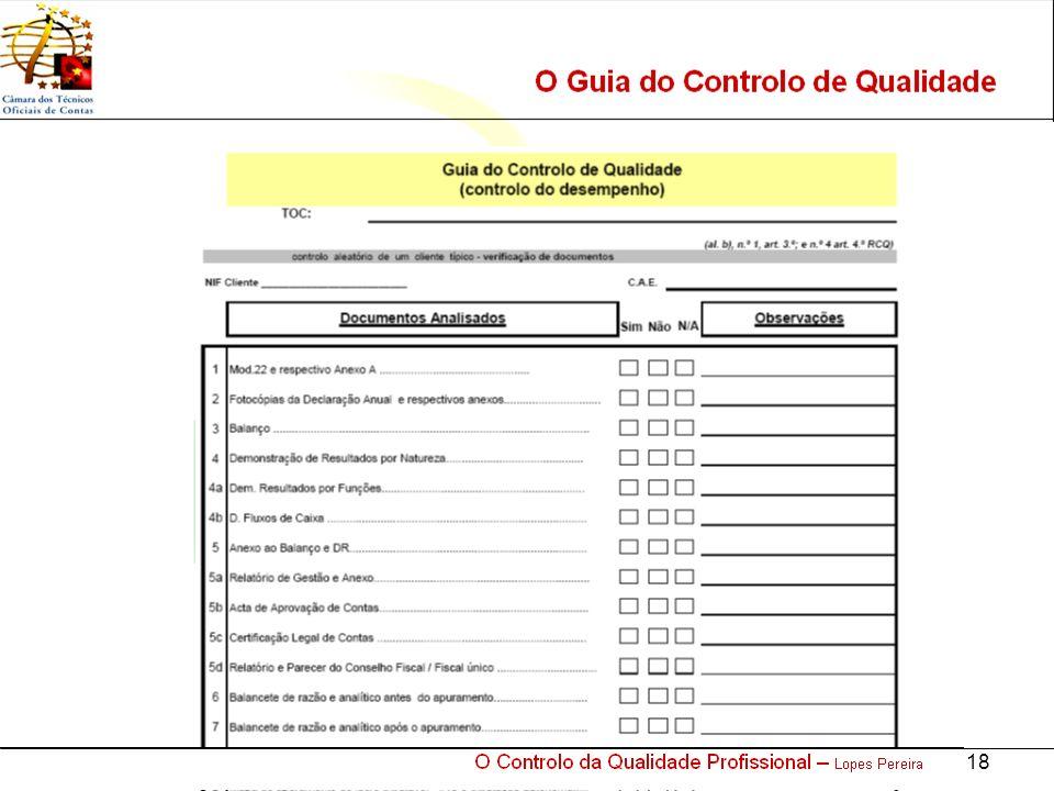 O Controlo da Qualidade Profissional – Lopes Pereira 18 O Guia do Controlo de Qualidade