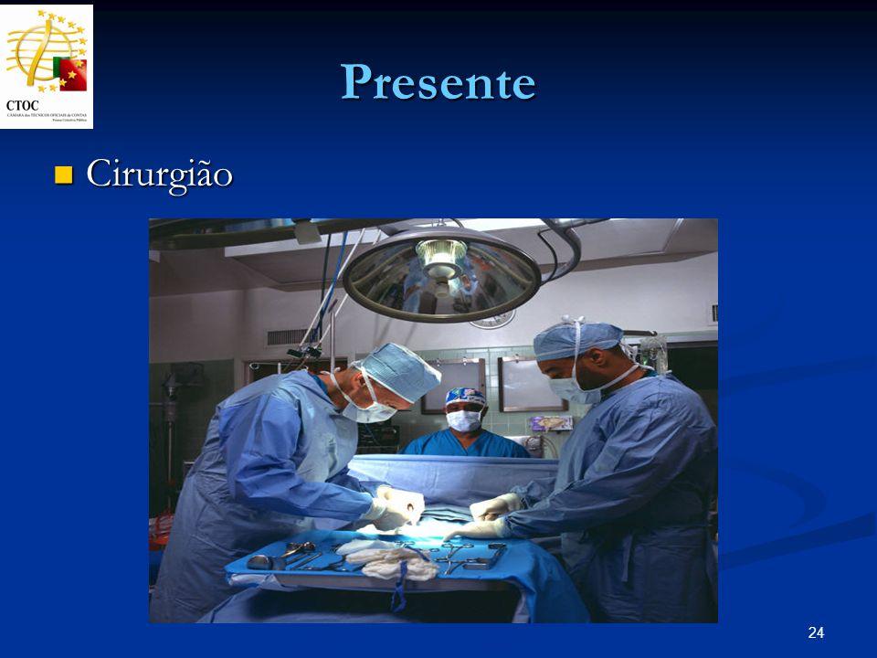 24 Presente Cirurgião Cirurgião