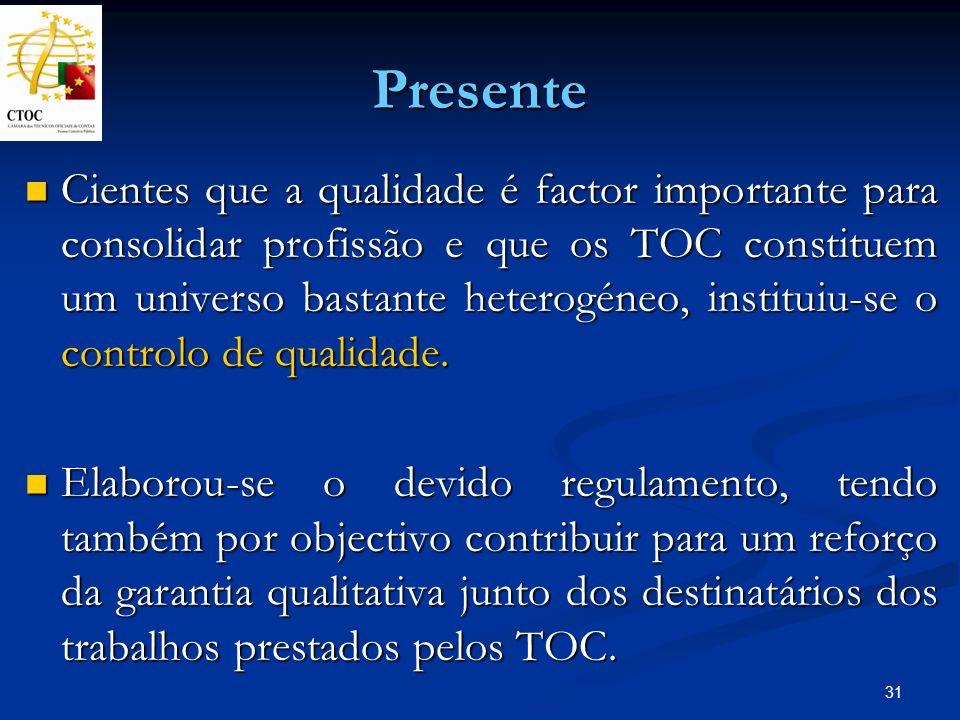 31 Presente Cientes que a qualidade é factor importante para consolidar profissão e que os TOC constituem um universo bastante heterogéneo, instituiu-