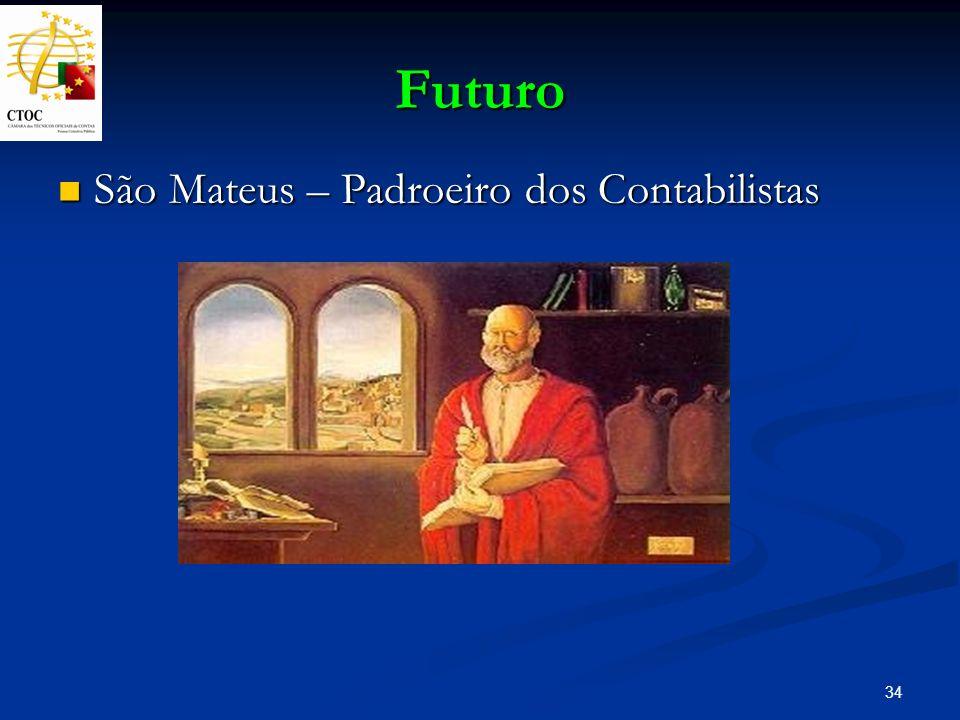 34 Futuro São Mateus – Padroeiro dos Contabilistas São Mateus – Padroeiro dos Contabilistas