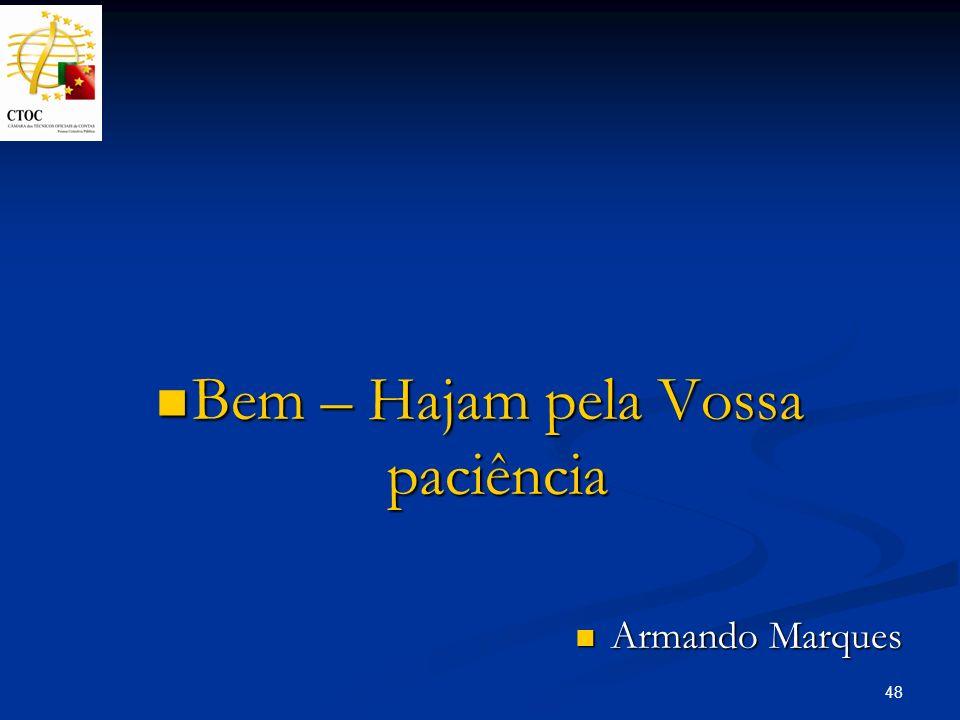 48 Bem – Hajam pela Vossa paciência Bem – Hajam pela Vossa paciência Armando Marques Armando Marques