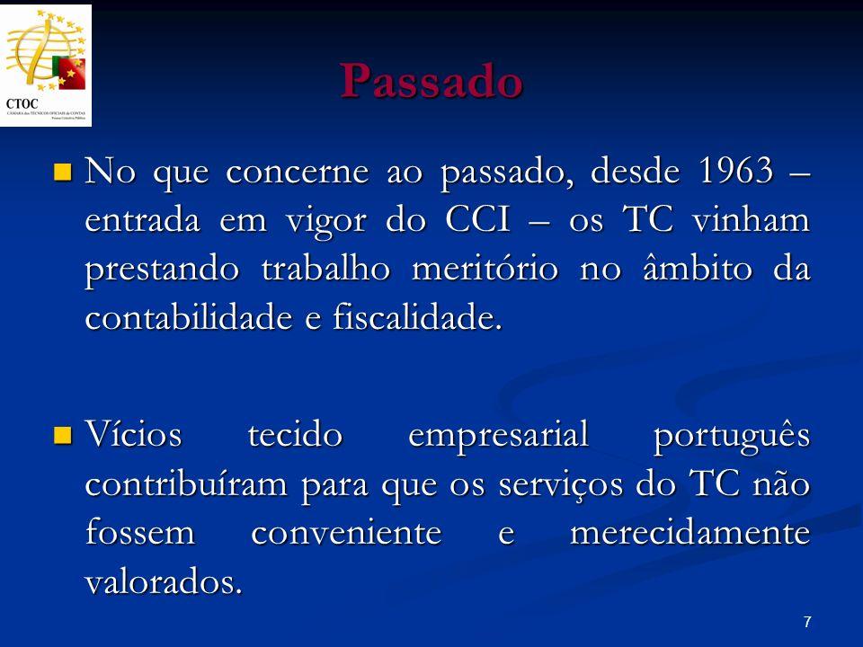 7 Passado No que concerne ao passado, desde 1963 – entrada em vigor do CCI – os TC vinham prestando trabalho meritório no âmbito da contabilidade e fi