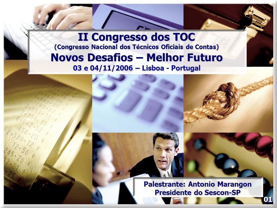 II Congresso dos TOC (Congresso Nacional dos Técnicos Oficiais de Contas) Novos Desafios – Melhor Futuro 03 e 04/11/2006 – Lisboa - Portugal Palestran