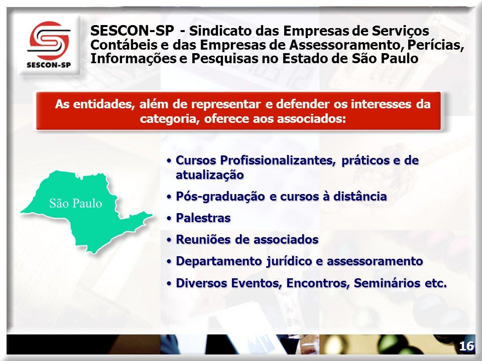 As entidades, além de representar e defender os interesses da categoria, oferece aos associados: SESCON-SP - Sindicato das Empresas de Serviços Contáb