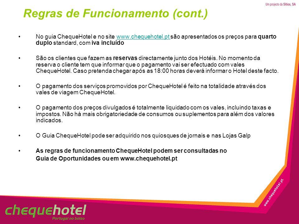 Regras de Funcionamento (cont.) No guia ChequeHotel e no site www.chequehotel.pt são apresentados os preços para quarto duplo standard, com iva incluí