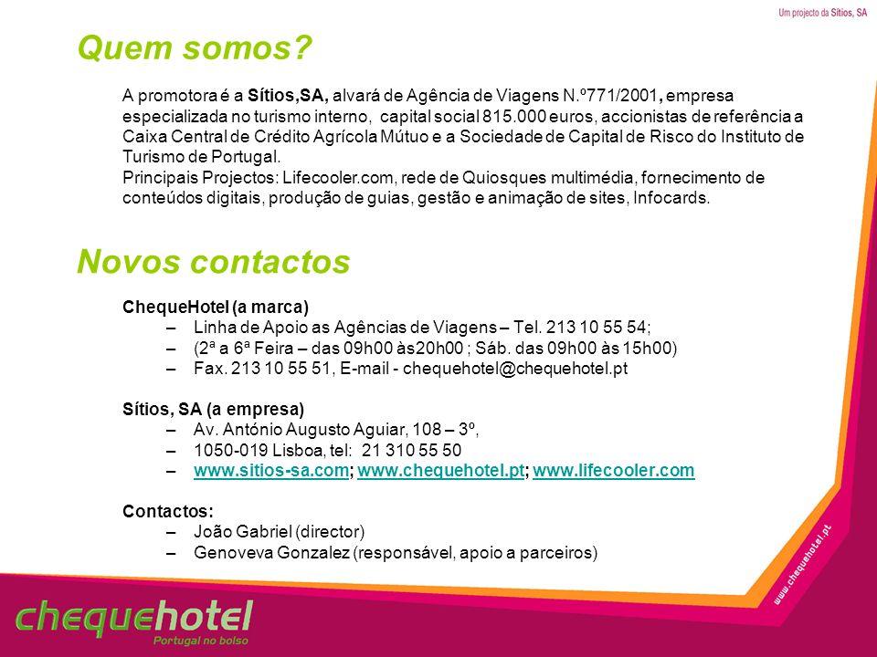 A promotora é a Sítios,SA, alvará de Agência de Viagens N.º771/2001, empresa especializada no turismo interno, capital social 815.000 euros, accionist