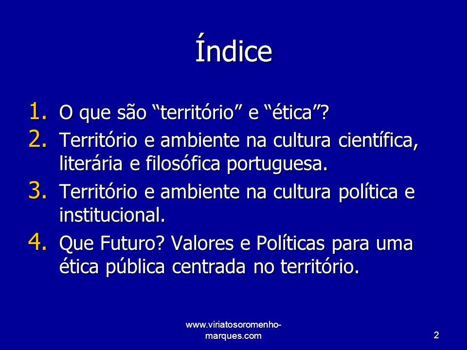 www.viriatosoromenho- marques.com3 1 O que são o território e a ética?