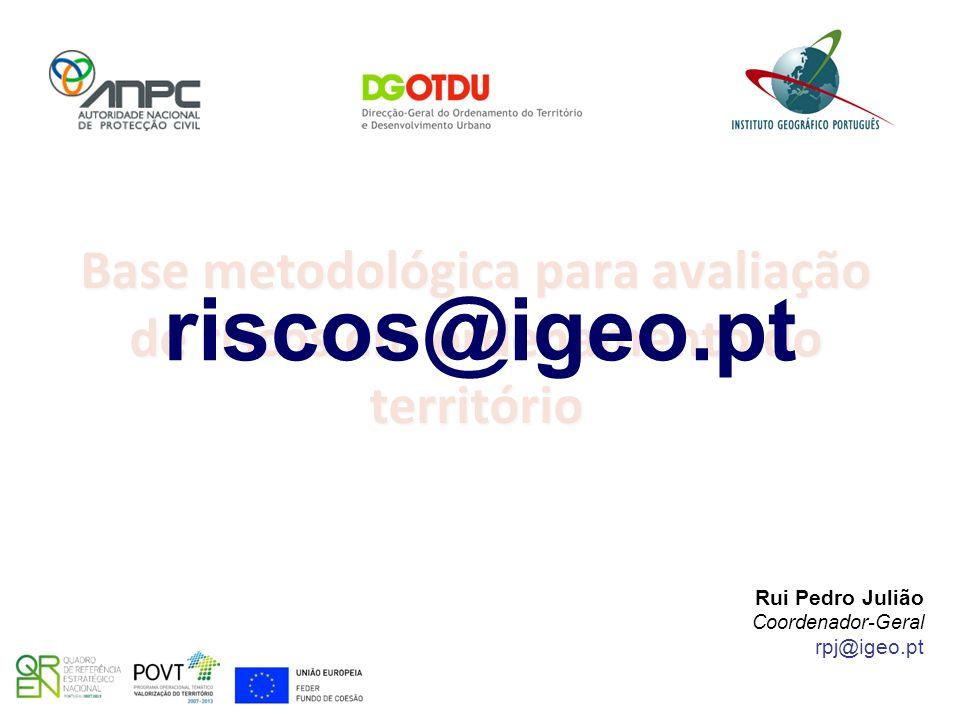 Base metodológica para avaliação de riscos em ordenamento do território Rui Pedro Julião Coordenador-Geral rpj@igeo.pt riscos@igeo.pt